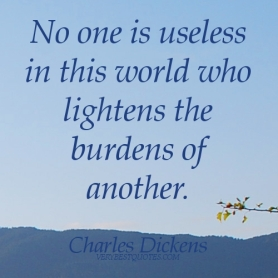 helping-others-quotes-no-one-is-useless-in-this-world-who-lightens-the-burdens-of-another